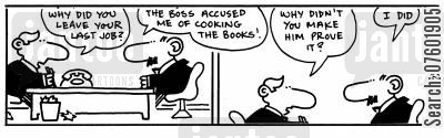 cooking the books cartoon humor: 'Why did you leave your last job?'