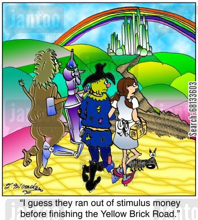 stimulus bill cartoon humor:  'I guess they ran out of stimulus money before finishing the Yellow Brick Road.'