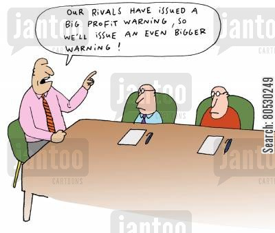 competitive cartoon humor: 'Our rivals have issued a big profit warning, so we'll issue an even bigger warning.'