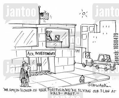money losses cartoon humor: 'Mr Sims, in honor of your portfolio, we're flying our flag at half-mast.'