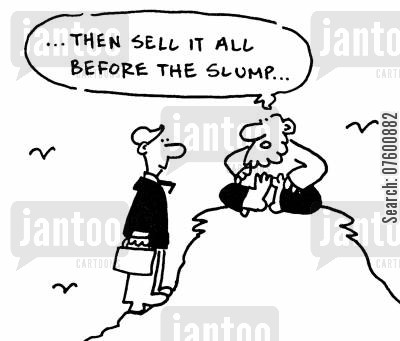 business decision cartoon humor: '...then sell it all before the slump...'