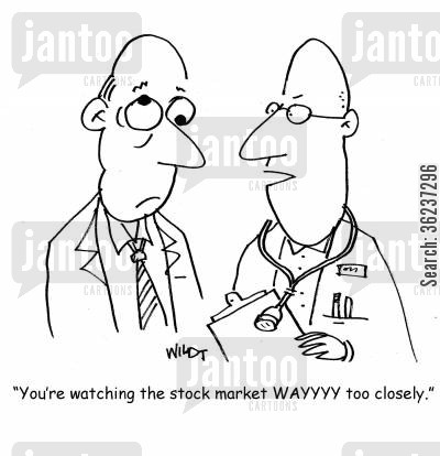 market crisis cartoon humor: 'You're watching the stock market wayyy too closely.'