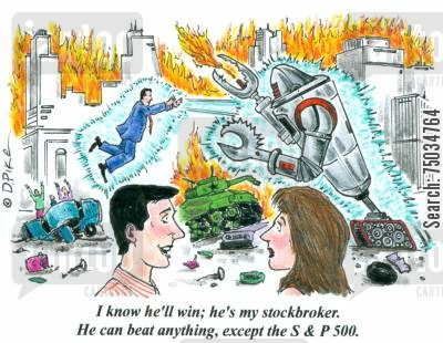 confident cartoon humor: 'I know he'll win; he's my stockbroker. He can beat anything, except the S & P 500.'