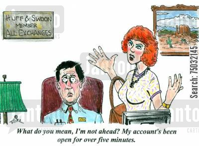 day trader cartoon humor: 'What do you mean, I'm not ahead? My account's been open for over five minutes.'