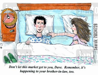 competitive cartoon humor: 'Don't let this market get to you, Dave. Remember, it's happening to your brother-in-law, too.'
