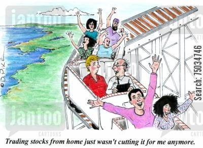 roller coaster cartoon humor: 'Trading stocks from home just wasn't cutting it for me anymore.'