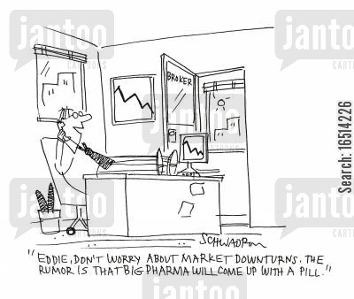 medical drugs cartoon humor: 'Eddie, don't worry about market downturns. The rumour is that big Pharma will come up with a pill.'