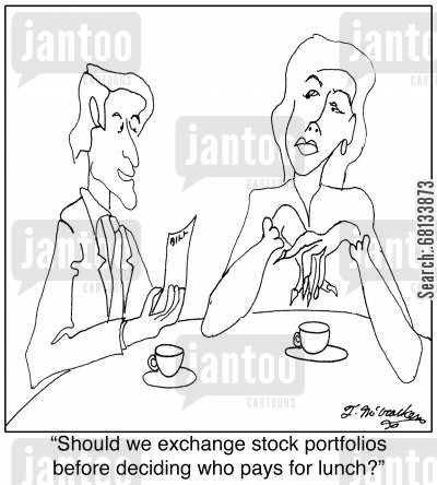 stock portfolio cartoon humor: 'Should we exchange stock portfolios before deciding who pays for lunch?'