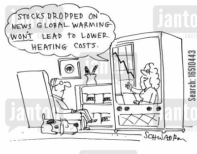 low stock cartoon humor: 'Stocks dropped on news global warming won't lead to lower heating costs.'