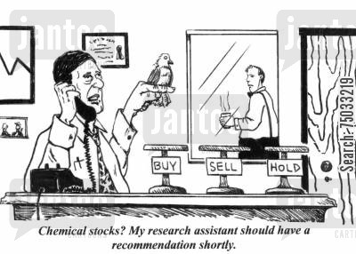 decision maker cartoon humor: 'Chemical stocks? My research assistant should have a recommendation shortly.'