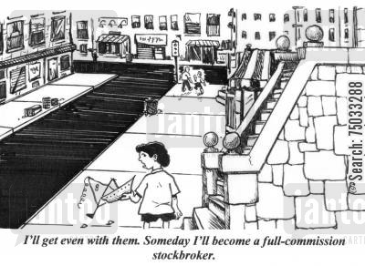 portfolios cartoon humor: 'I'll get even with them. Someday I'll become a full-commission stockbroker.'