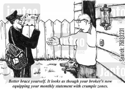 postage cartoon humor: 'Better brace yourself. It looks as though your broker's now equipping your monthly statement with crumple zones.'