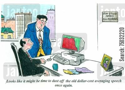 advance cartoon humor: 'Looks like it might be time to dust off the old dollar-cost averaging speech once again.'