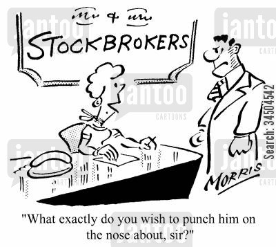 stockbroking cartoon humor: What exactly do you wish to punch him on the nose about, sir?