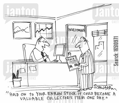 enron cartoon humor: 'Hold on to your Enron stock. It could become a valuable collector's item one day.'