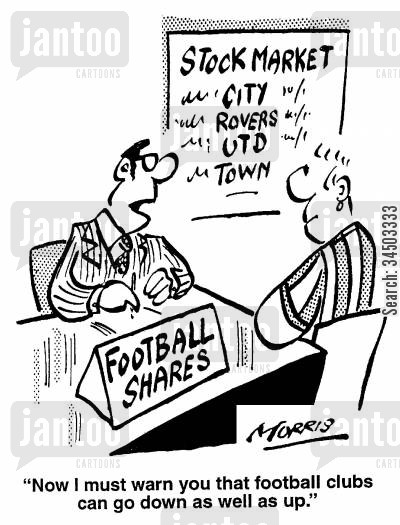 football clubs cartoon humor: Now I must warn you that football clubs can go down as well as up.