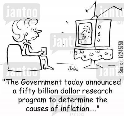 research programs cartoon humor: 'The Government today announced a fifty billion dollar research program to determine the causes of inflation....'