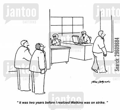 realization cartoon humor: 'It was two years before I realized Watkins was on strike.'