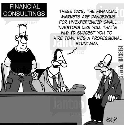 small businesses cartoon humor: 'These days, the financial markets are dangerous for unexperienced small investors like you. That's why I'd suggest you to hire Tom. He's a professional stuntman'.