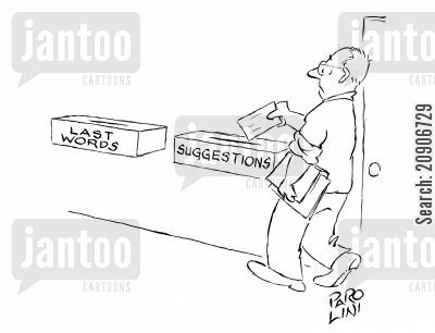 dismissed cartoon humor: 'suggestion box' followed by 'Last Words box'