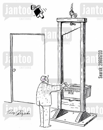 guillotines cartoon humor: Dare you to make a suggestion.
