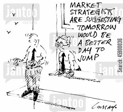 ledges cartoon humor: 'Market strategies are suggesting tomorrow would be a better day to jump.'