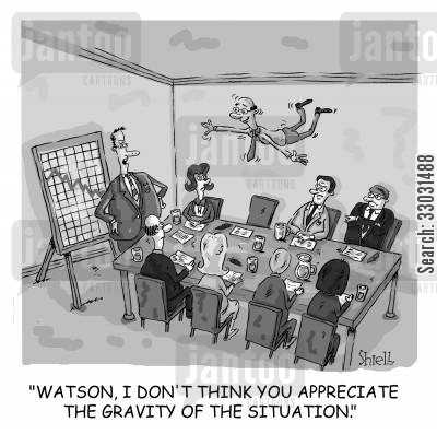 going out of business cartoon humor: 'Watson, I don't think you appreciate the gravity of the situation,'