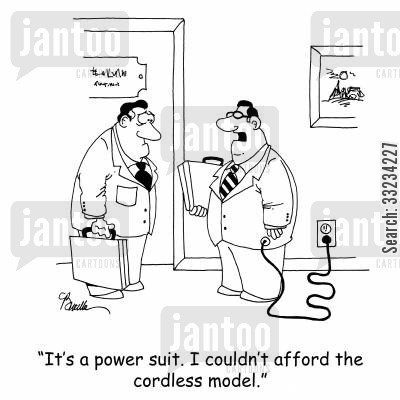 power suit cartoon humor: 'It's a power suit. I couldn't afford the cordless model.'