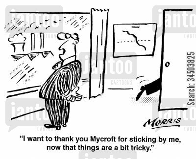 supporting cartoon humor: I want to thank you Mycroft for sticking by me, now that things are a bit tricky.