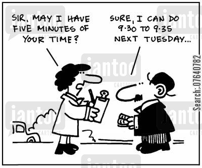questionnaire cartoon humor: 'Sir, may I have five minutes of your time?' - 'Sure, I can do 9.30 to 9.35 next Tuesday.'