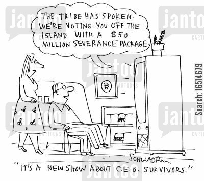 severance pay cartoon humor: 'It's a new show about CEO survivors.'