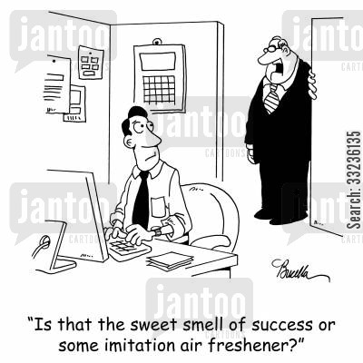 imitations cartoon humor: 'Is that the sweet smell of success or some imitation air freshener?'