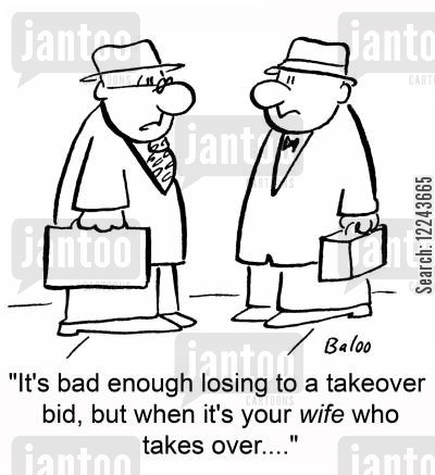 company takeovers cartoon humor: 'It's bad enough losing to a takeover bid, but when it's your wife who takes over....'