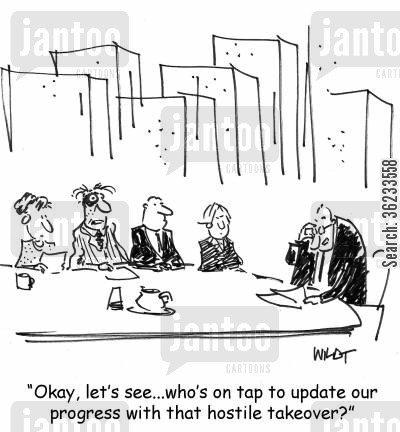 company takeovers cartoon humor: Okay, let's see...who's on tap to update our progress with that hostile takeover?