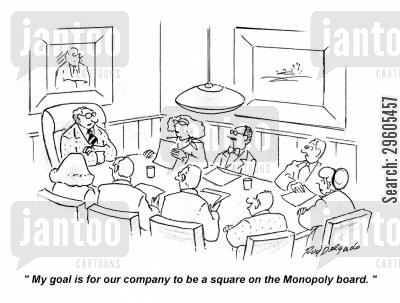 board game cartoon humor: 'My goal for our company to be a square on the Monopoly board.'