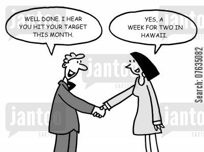sales figure cartoon humor: Well done, I hear you hit your target. Yes, a week for two in Hawaii.
