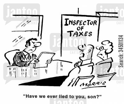 tax review cartoon humor: Have we ever lied to you, son?