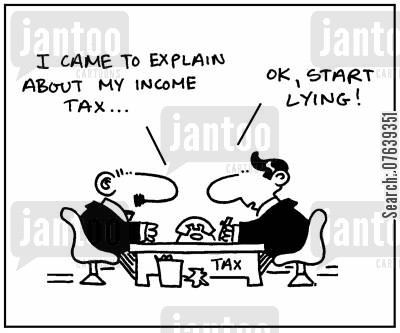 tax evasion cartoon humor: 'I came to explain about my income tax.' - 'Ok, start lying.'