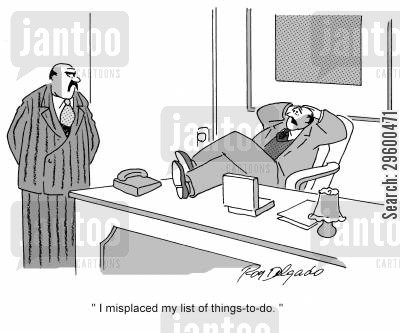 lazy worker cartoon humor: 'I misplaced my list of things to do.'