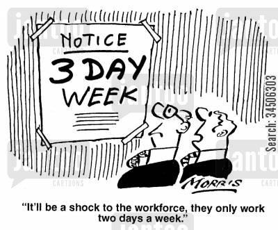 three-day weeks cartoon humor: 'It'll be a shock to the workforce, they only work two days a week.'