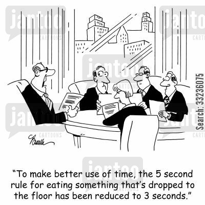 second cartoon humor: 'To make better use of time, the 5 second rule for eating something that's dropped to the floor has been reduced to 3 seconds.'