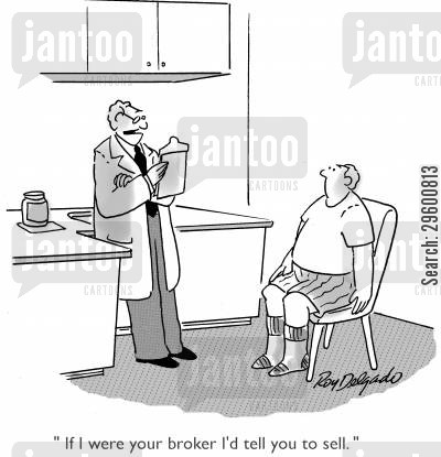 medical exams cartoon humor: 'If I were your broker, I'd tell you to sell.'