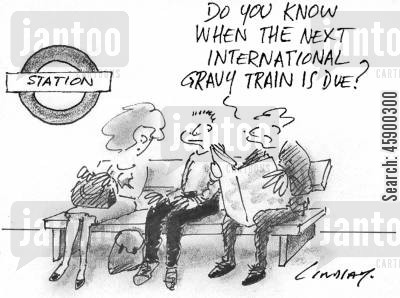 timetable cartoon humor: 'Do you know when the next international gravy train is due?'