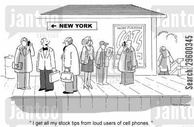 train station cartoon humor: 'I get all my stock tips from loud users of cell phones.'