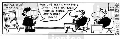 management trainer cartoon humor: 'Right, we break now for lunch...see you back here in three and a half hours.'