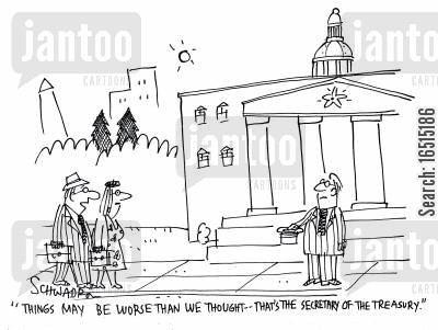 secretary of the treasury cartoon humor: 'Things may be worse than we thought - that's the secretary of the treasury.'