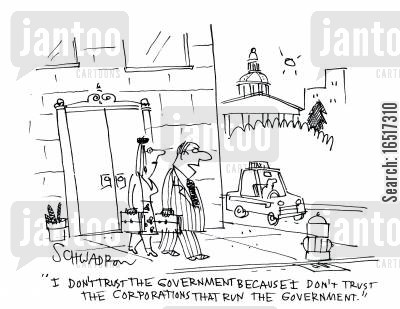 organisations cartoon humor: 'I don't trust the government because I don't trust the corporations that run the government.'