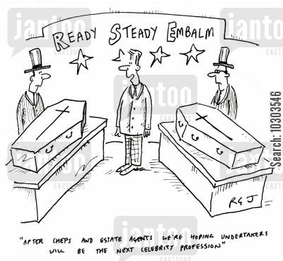 celebrity cults cartoon humor: 'After chefs and estate agents we're hoping undertakers will be the next celebrity profession.'