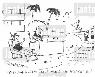 portable offices cartoon humor: 'Sterling likes to ease himself into a vacation.'