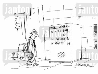 nice day cartoon humor: Will wish you a nice day...In EnglishIn Spanish.